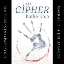 The Cipher - Kathe Koja