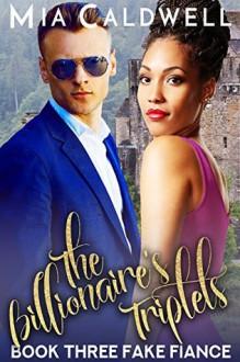 The Billionaire's Triplets: The Fake Fiance - Meghan Kelly,Mia Caldwell