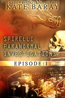 Spirelli Paranormal Investigations: Episode 1 - Kate Baray