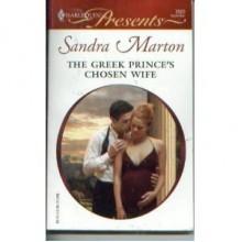 The Greek Prince's Chosen Wife - Sandra Marton
