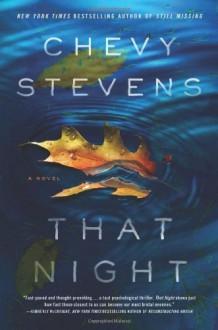 By Chevy Stevens That Night: A Novel (Paperback) - Chevy Stevens