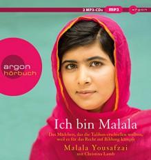 Ich bin Malala: Das Mädchen, das die Taliban erschießen wollten, weil es für das Recht auf Bildung kämpft (MP3-Ausgabe) - Malala Yousafzai,Christina Lamb,Sabine Maier-Längsfeld,Margarete Längsfeld,Elisabeth Liebl,Eva Gosciejewicz