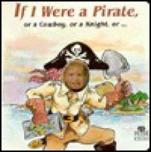 If I Were a Pirate, or a Cowboy, or a Knight - Deborah D'Andrea