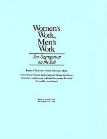 Women's Work, Men's Work: Sex Segregation on the Job - National Research Council