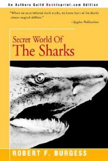 Secret World of the Sharks - Robert Burgess