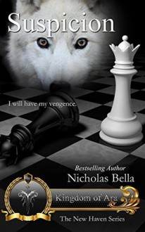 Suspicion: Kingdom of Ara: Episode Two (New Haven, #17) - Nicholas Bella, Heidi Ryan