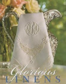 Glorious Linens - Elizabeth Pugh