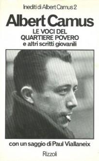 Le voci del quartiere povero - Giovanni Bogliolo, Albert Camus