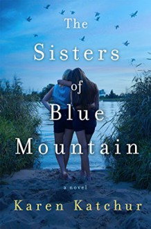 The Sisters of Blue Mountain - Karen Katchur