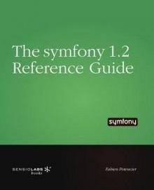 The Symfony Reference Guide - Fabien Potencier