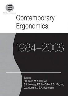 Contemporary Ergonomics 1984-2008: Selected Papers and an Overview of the Ergonomics Society Annual Conference - D. Bust Philip
