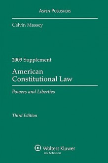 American Constitutional Law: Powers and Liberties, 2009 Supplement - Massey