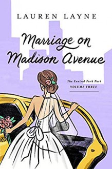 Marriage on Madison Avenue (Central Park Pact, #3) - Lauren Layne