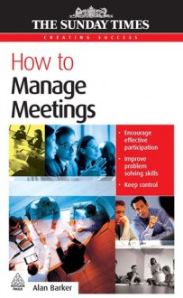 How to Manage Meetings - Alan Barker