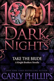 Take the Bride (The Knight Brothers #1.5) - Carly Phillips