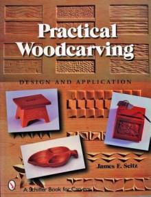 Prac Woodcarving - James E. Seitz