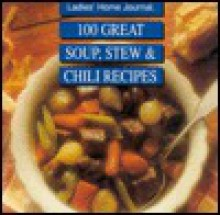 100 Great Soup, Stew and Chili Recipes - Ladies Home Journal