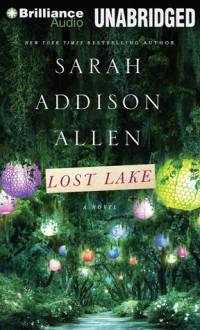 Lost Lake - Sarah Addison Allen,Janet Metzger