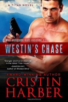 By Cristin Harber Westin's Chase (Titan #3) (Volume 3) [Paperback] - Cristin Harber