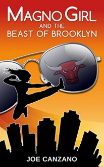 Magno Girl and the Beast of Brooklyn - Joe Canzano