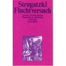 Fluchtversuch - Arkady Strugatsky, Boris Strugatsky