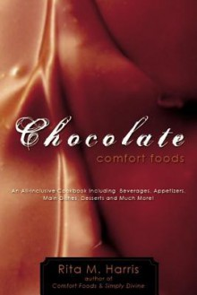 Chocolate Comfort Foods - Rita M. Harris
