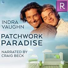 Patchwork Paradise - Indra Vaughn,Craig Beck