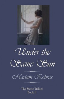 Under the Same Sun - Mariam Kobras