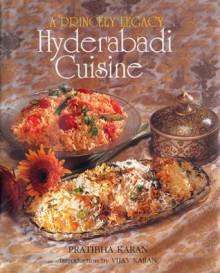 Princely Legacy Hyderabadi Cuisine - Pratibha Karan
