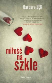 Miłość na szkle - Barbara Sęk