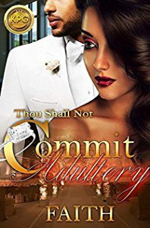 Thou Shall Not Commit Adultery - Faith
