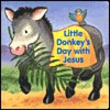 Little Donkey's Day with Jesus - Alice Joyce Davidson
