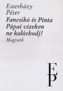 Fancsikó és Pinta; Pápai vizeken ne kalózkodj! - Péter Esterházy