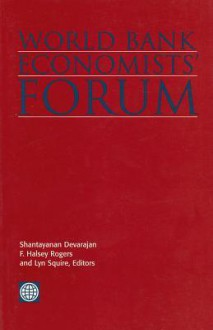 World Bank Economists' Forum, Volume 1 - Policy World Bank