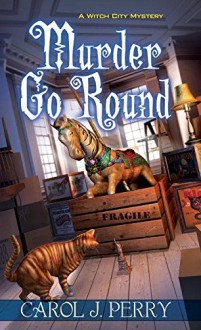 Murder Go Round - Carol J. Perry