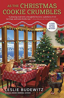 As the Christmas Cookie Crumbles (A Food Lovers' Village Mystery) - Leslie Budewitz