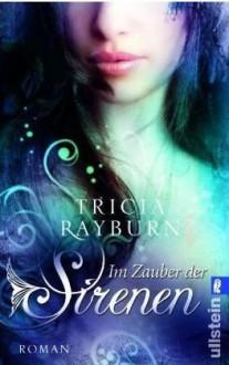 Im Zauber der Sirenen - Tricia Rayburn,Ulrike Nolte