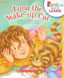 Luna the Wake-Up Cat - Charnan Simon, Benrei Huang