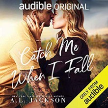 Catch Me When I Fall (Falling Stars #1) - Jason Clarke,A.L. Jackson,Virginia Rose