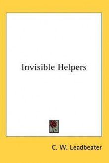 Invisible Helpers - C.W. Leadbeater