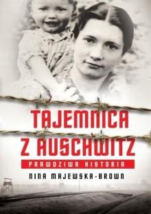 Tajemnica z Aschwitz - Majewska-Brown Nina