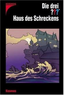 Die drei ???. Haus des Schreckens (Die drei Fragezeichen, #131). - Marco Sonnleitner