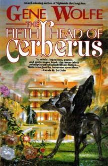 The Fifth Head of Cerberus: Three Novellas - Gene Wolfe
