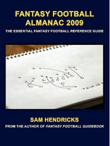 Fantasy Football Almanac: The Essential Fantasy Football Reference Guide - Sam Hendricks