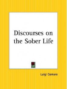 How to Live One Hundred Years: Discourses on the Sober Life - Luigi Cornaro