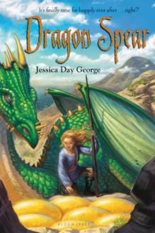 Dragon Spear - Jessica Day George