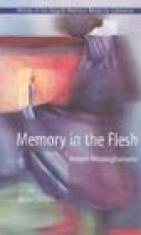 Memory in the Flesh - Ahlam Mosteghanemi