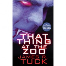 That Thing at the Zoo (Deacon Chalk: Occult Bounty Hunter #0.5) - James R. Tuck