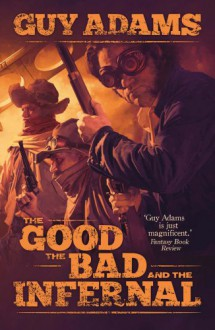 The Good the Bad and the Infernal - Guy Adams