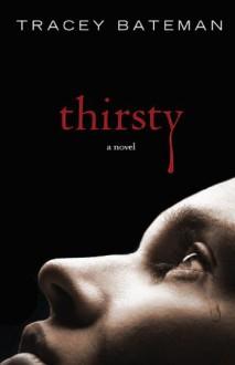 Thirsty - Tracey Bateman